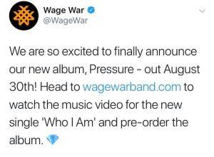 A través de Twitter, Wage War dio a conocer la fecha de lanzamiento de Pressure. Agosto 30